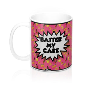"Mood ""Batter My Cake"" Mug 11oz - DCups"