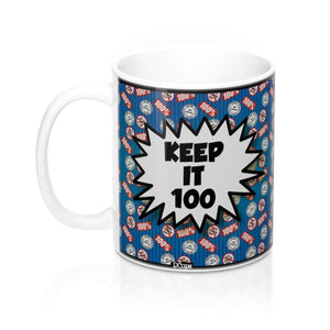 "Mood ""Keep It 100"" Mug 11oz - DCups"