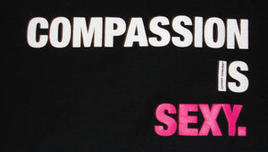 COMPASSION IS SEXY TEE
