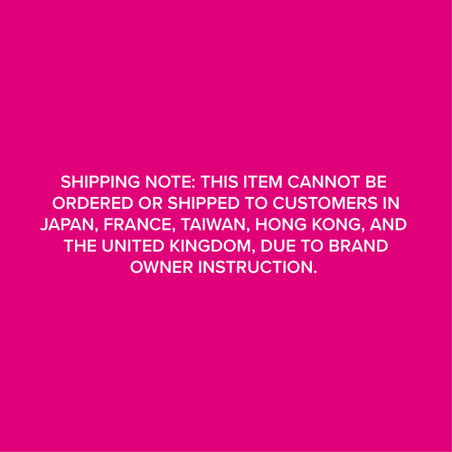 SHIPPING NOTE: THIS ITEM CANNOT BE  ORDERED OR SHIPPED TO CUSTOMERS IN JAPAN, FRANCE, TAIWAN, HONG KONG, AND  THE UNITED KINGDOM, DUE TO BRAND OWNER INSTRUCTION.