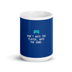 """Don't hate the player, hate the game"" mug."