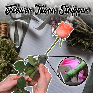 Flower Thorn Stripper