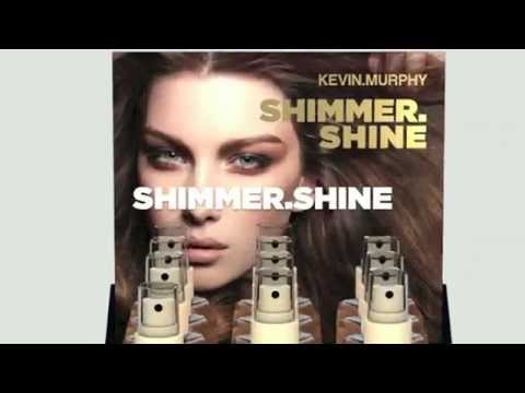 SHIMMER.SHINE by KEVIN.MURPHY