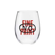 No Fine Print Wine Glass-No Fine Print Wine