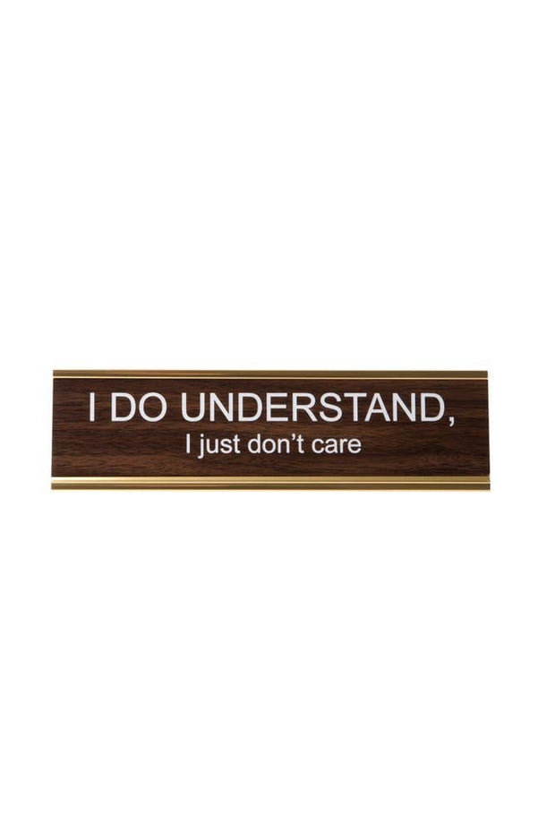I Do Understand Name Plate - BodyFactory