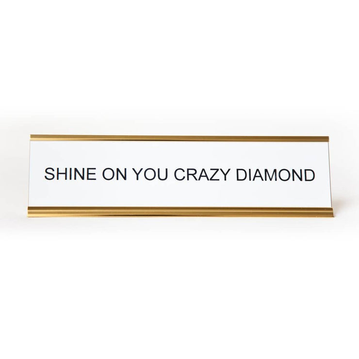 Shine on You Crazy Diamond  Name Plate - BodyFactory