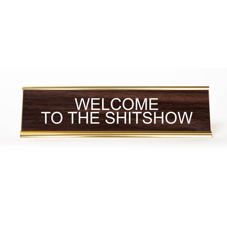 Welcome to the ShitShow Name Plate - BodyFactory