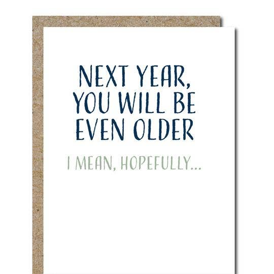 Next Year, You Will Be Even Older - BodyFactory