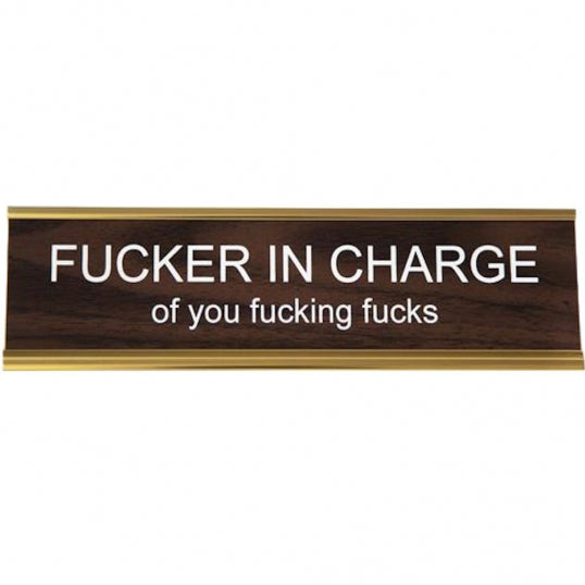 Fucker in Charge Name Plate - BodyFactory