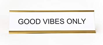 Good Vibes Only Name Plate - BodyFactory