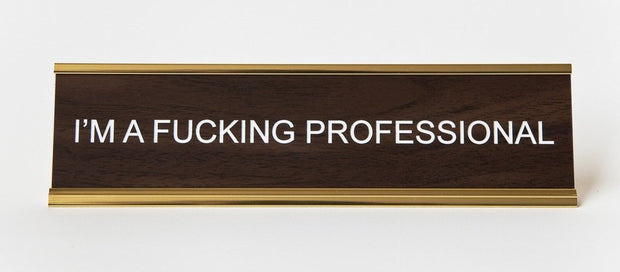 I'm A Fucking Professional Name Plate - BodyFactory