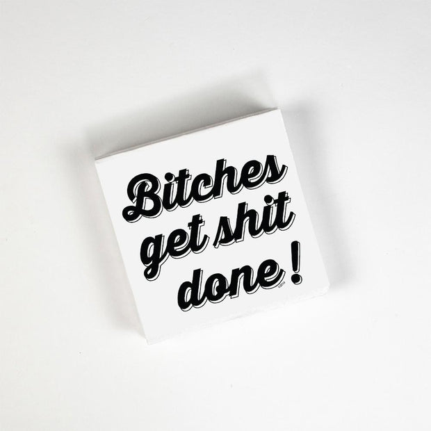 Napkins Bitches Get Shit Done - BodyFactory