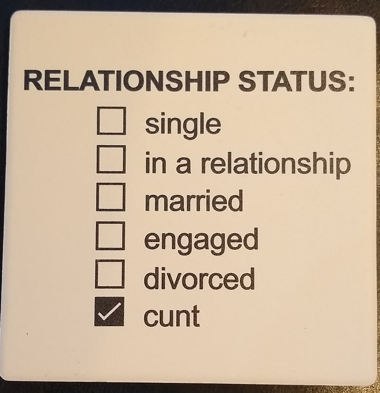 Coaster Relationship Status Cunt - BodyFactory