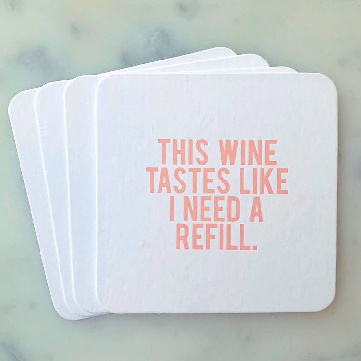 Coaster This Wine Tastes Like I Need a Refill - BodyFactory