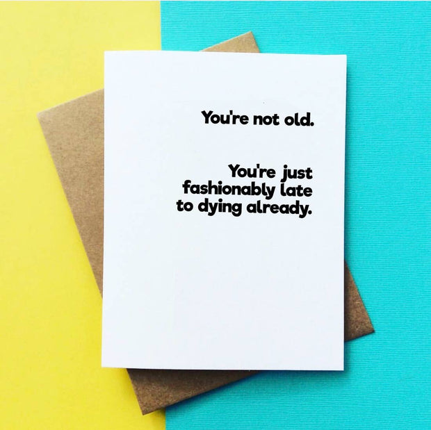 Fashionably Late Funny Birthday Card - BodyFactory
