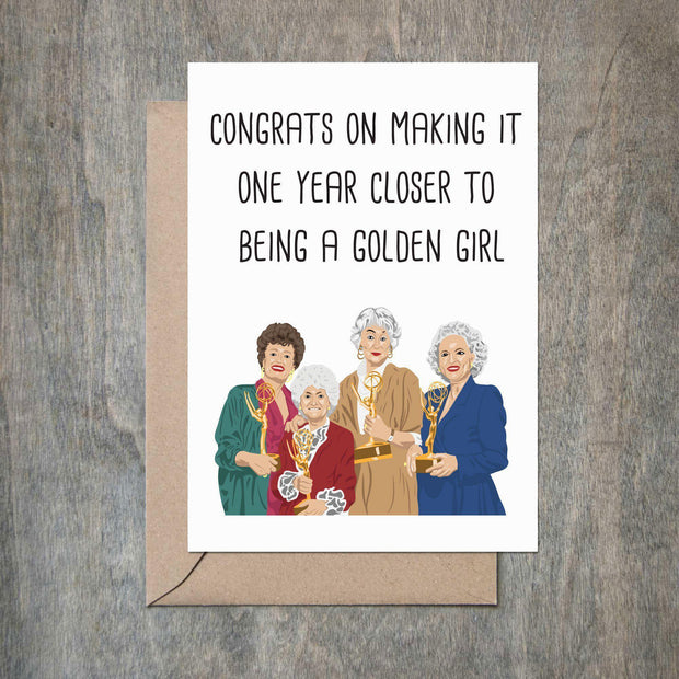 One Year Closer to a Golden Girl Birthday Card - BodyFactory