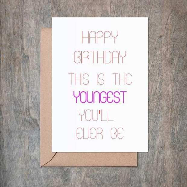 This is the Youngest You'll Ever Be Birthday Card - BodyFactory