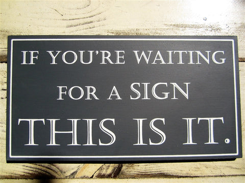 "Shoeless Joe ""If you are waiting"" Sign"
