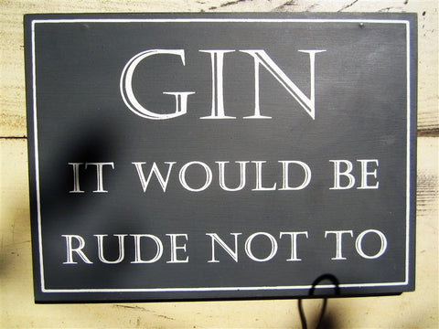 "Shoeless Joe ""Gin it Would be Rude"" Sign"