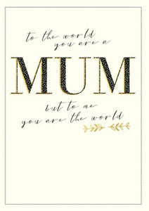 To the world's greatest Mum