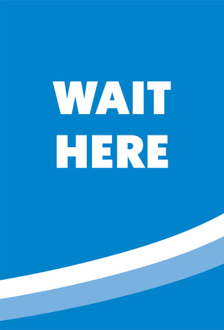 Wait Here Stanchion Signs