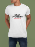DON'T OVERTHINK-Graphic T-shirt