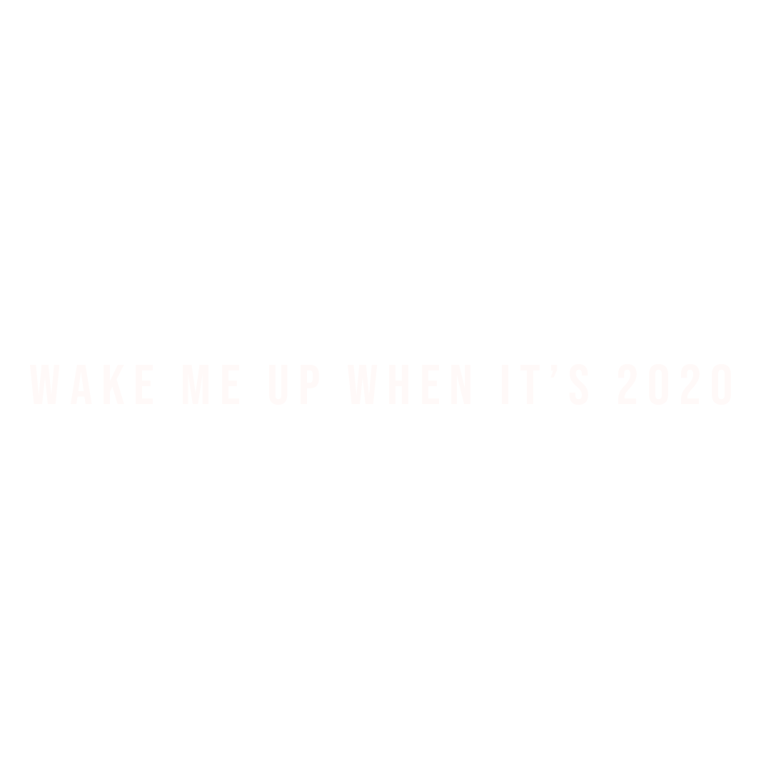 WAKE ME UP WHEN IT'S 2020 -Graphic T-shirt
