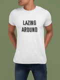 LAZING AROUND -Graphic T-shirt