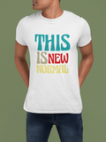 THIS IS NEW NORMAL -Graphic T-shirt