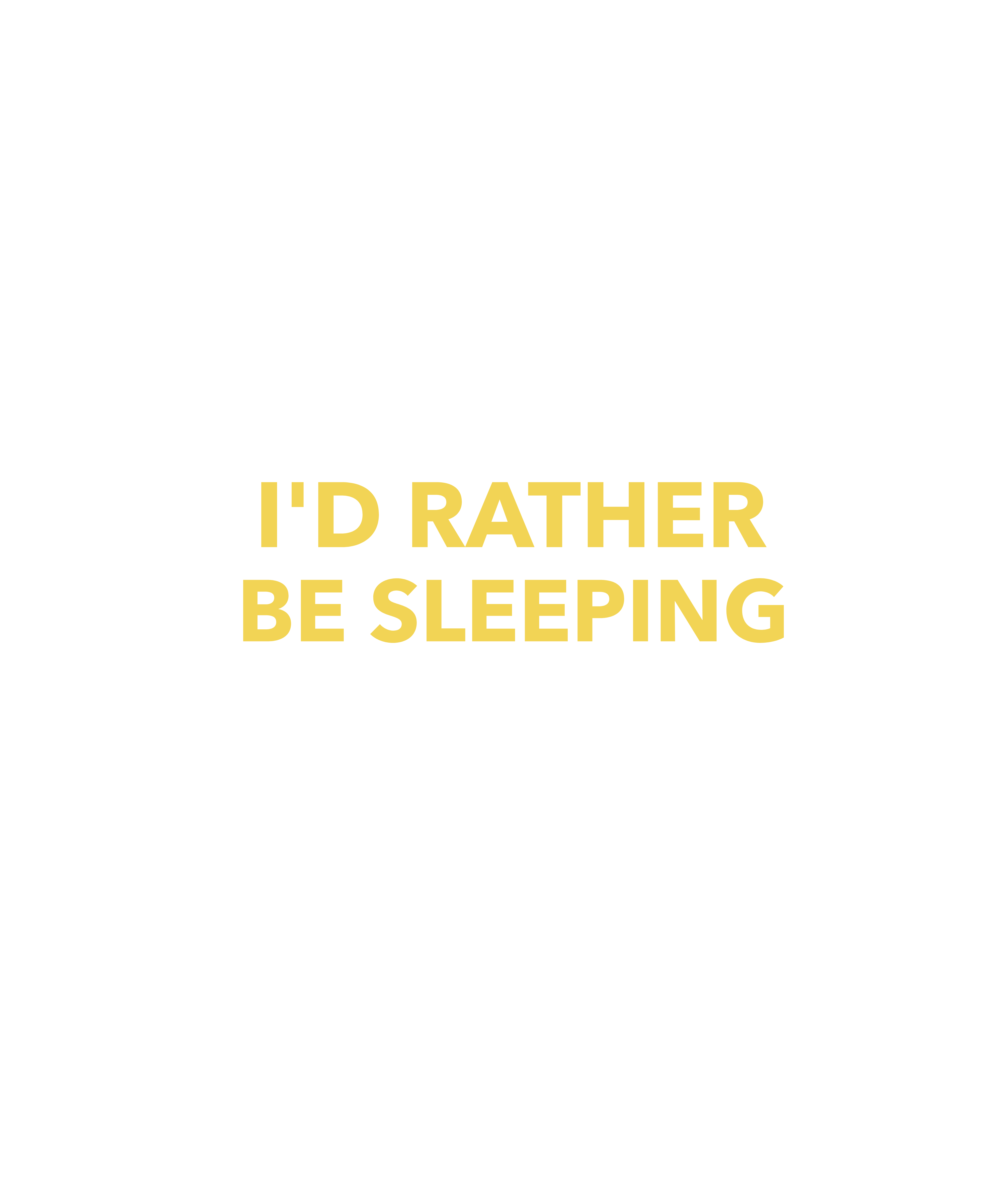 I'D RATHER BE SLEEPING-Graphic T-shirt