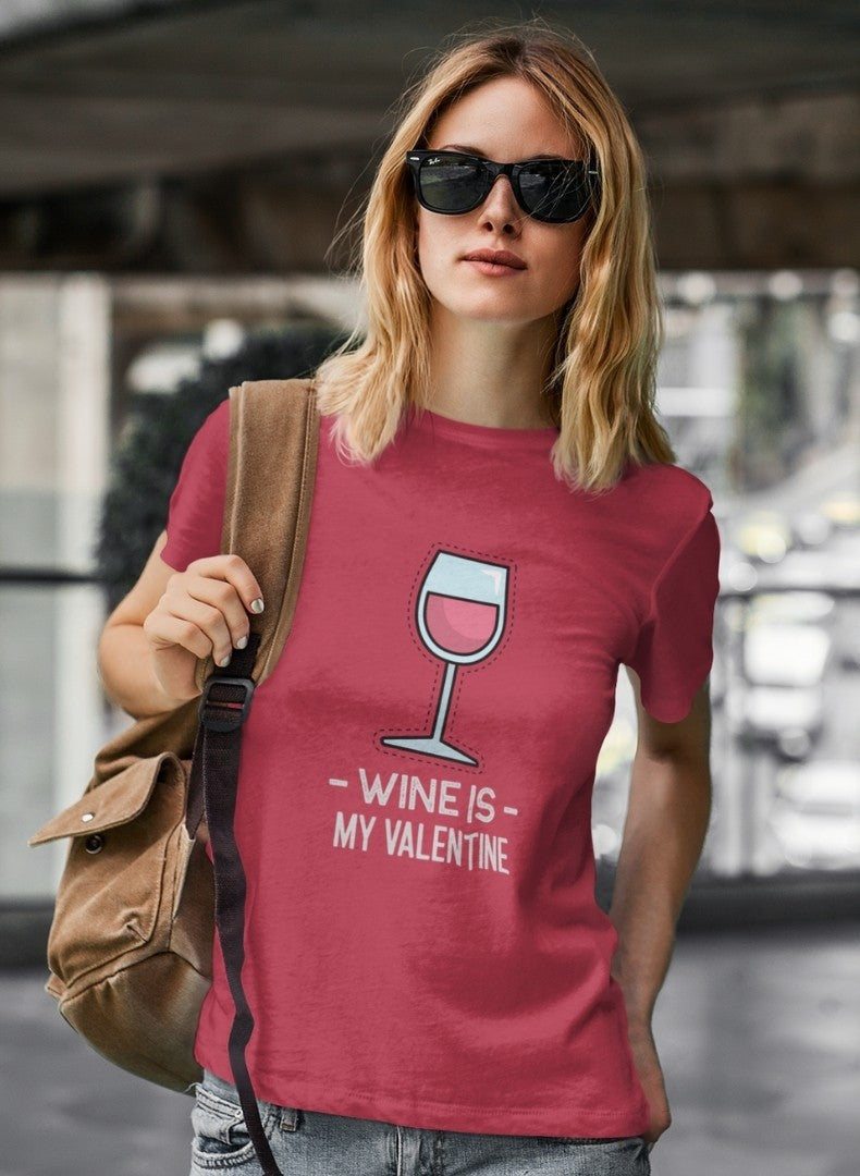 Wine is my valentine printed t-shirt