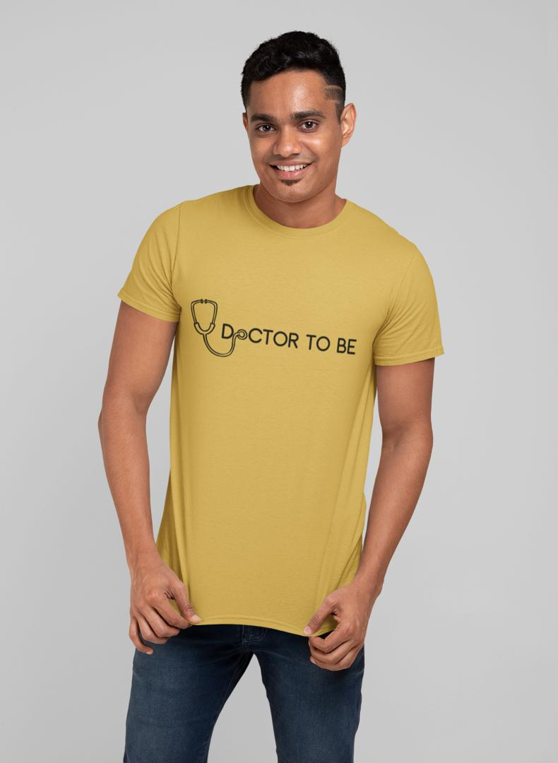 Doctor To be Printed T-shirt -Being Doctor