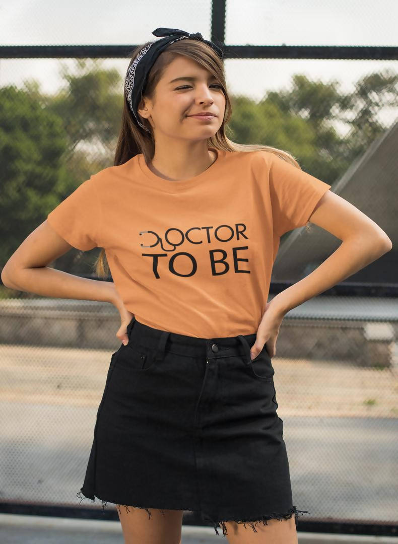 Doctor To Be Printed Women T-shirt - Being Doctor