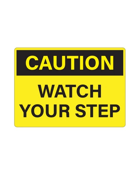 "Caution Watch your Step Sign 3mm 10""x14"" Aluminium Composite - BC Retail Supplies"