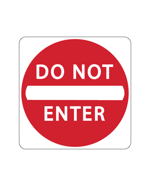 Do Not Enter Sign 3mm 25″x25″ Aluminium Composite - BC Retail Supplies