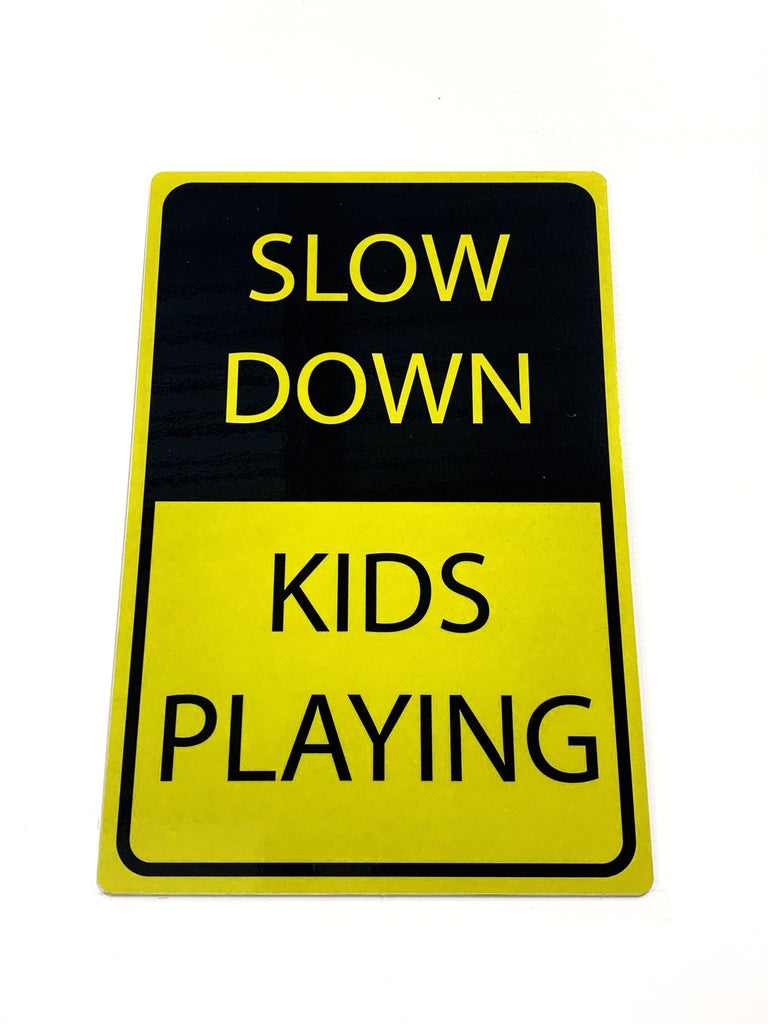 Slow Down - Kids Playing 3mm 12″x18″ Aluminium Composite - BC Retail Supplies