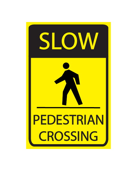 SLOW PEDESTRIAN CROSSING SIGN 3MM 12″X18″ ALUMINIUM COMPOSITE - BC Retail Supplies