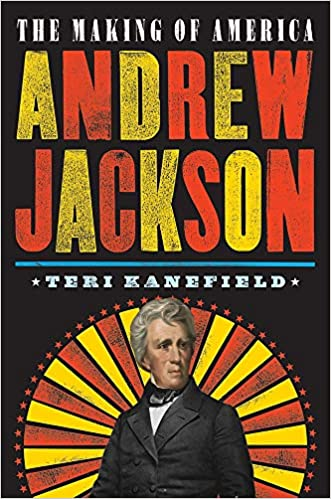 The Making of America: Andrew Jackson, Teri Kanefield