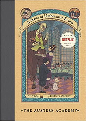 A Series of Unfortunate Events: The Austere Academy (Book 5), Lemony Snicket