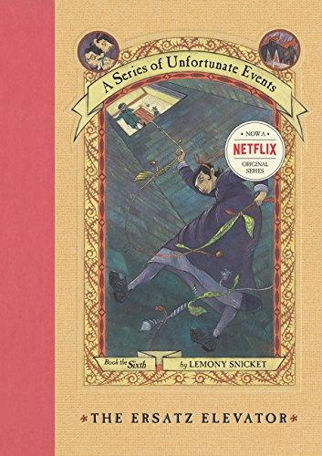 A Series of Unfortunate Events: The Ersatz Elevator (Book 6), Lemony Snicket