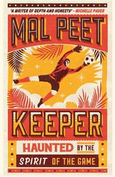 Keeper: Haunted by the Spirit of the Game, Mal Peet