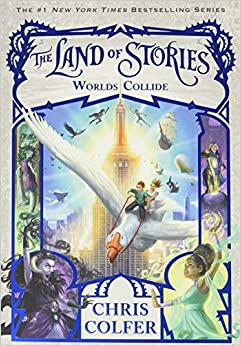 The Land of Stories: Worlds Collide (Book 6), Chris Colfer