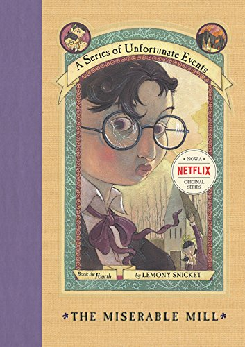 A Series of Unfortunate Events: The Miserable Mill (Book 4), Lemony Snicket