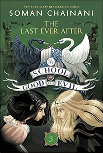 The School for Good and Evil: The Last Ever After (Book 3), Soman Chainani