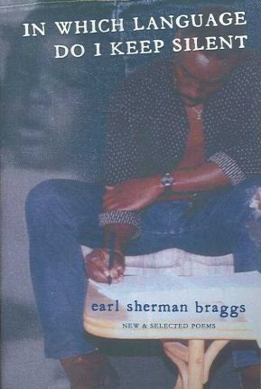 In Which Language Do I Keep Silent, Earl Braggs