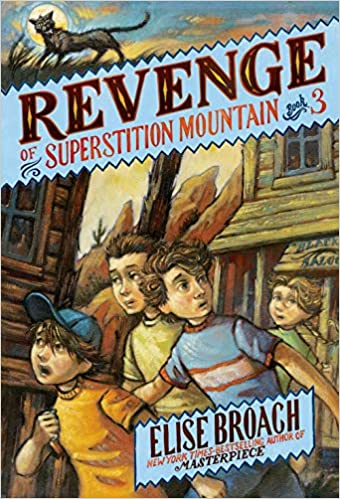 Revenge of Superstition Mountain (Book 3), Elise Broach