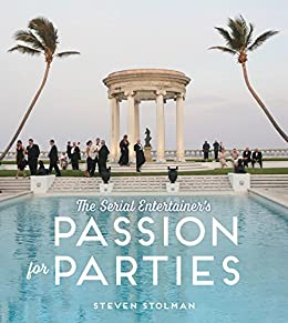 The Serial Entertainer's Passion for Parties, Steven Stolman