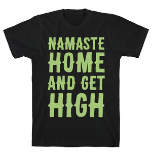 Namaste Home and Get High Tee - Dank Riot