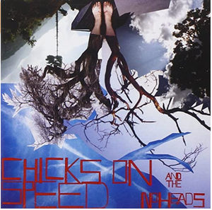 "LP CHICKS ON SPEED AND THE NOHEADS - ""PRESS THE SPACE BAR"""