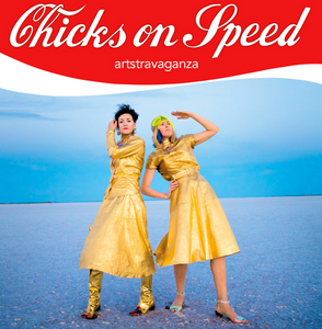 "LP CHICKS ON SPEED ""ARTSTRAVAGANZA"""